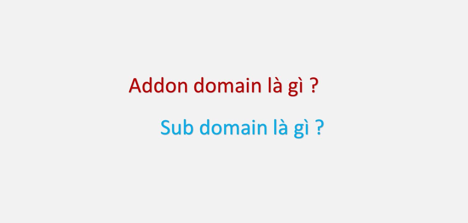 addon domain va sub domain la gi - anh minh hoa