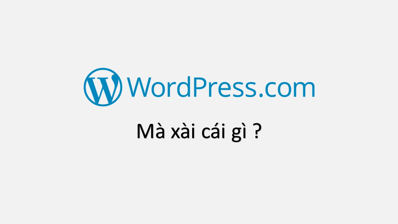 Wordpress.com ma xai cai gi