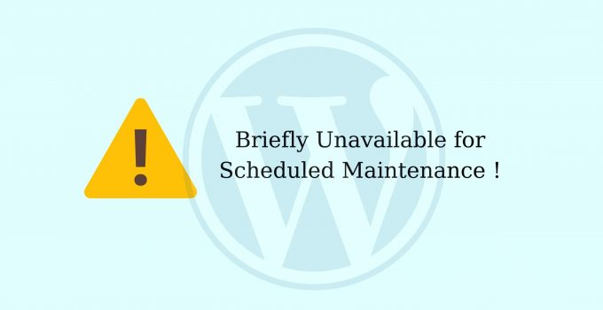"""Cách khắc phục lỗi """"Briefly Unavailable for Scheduled Maintenance"""" WordPress"""